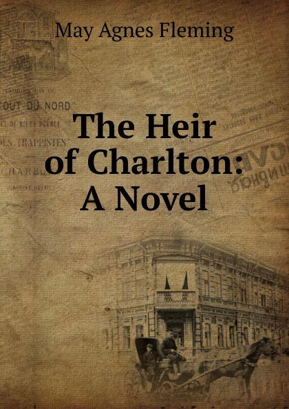 Fleming May Agnes The Heir of Charlton heir of danger