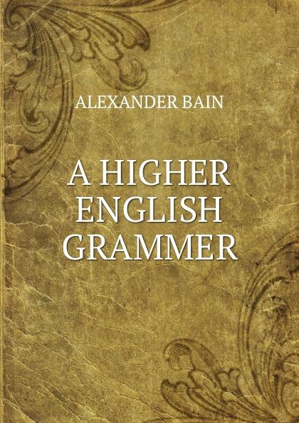 Bain Alexander A higher english grammer andy grammer sydney