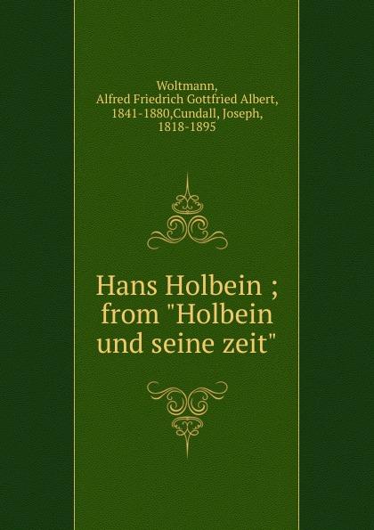 Alfred Friedrich Gottfried Albert Woltmann Hans Holbein holbein colour library