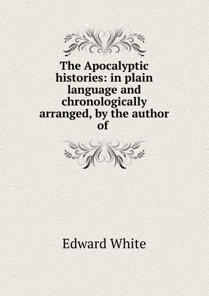 Edward White The Apocalyptic histories apocalyptic fiction