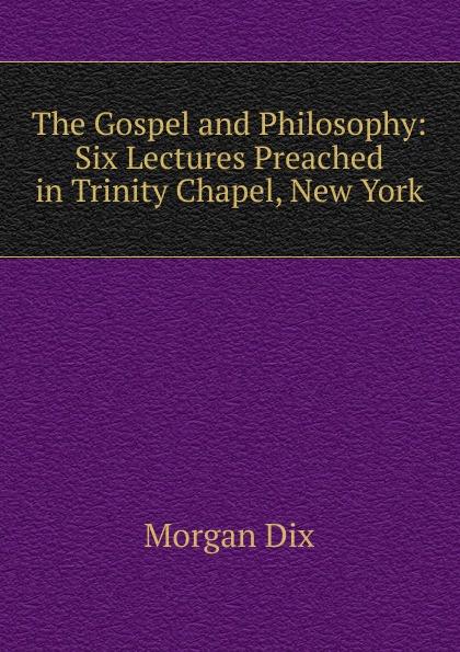 Dix Morgan The Gospel and Philosophy