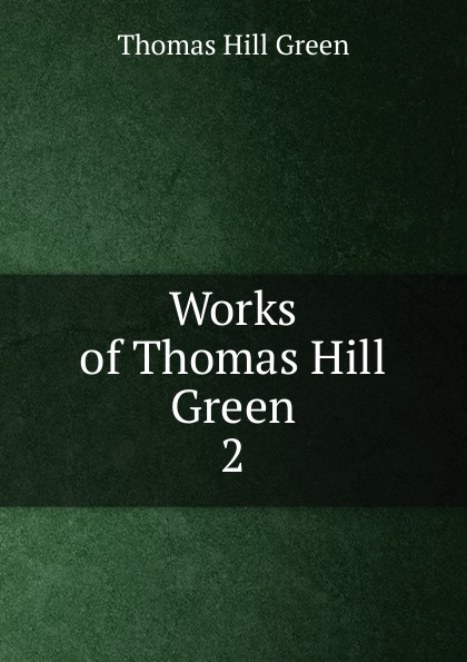 Thomas Hill Green Works of