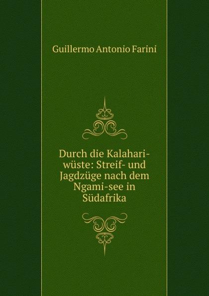 Guillermo Antonio Farini Durch die Kalahari-wuste цена и фото