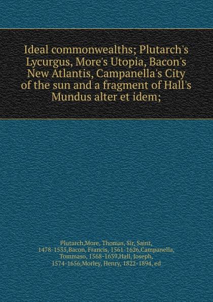 Plutarch Ideal commonwealths коллектив авторов ideal commonwealths
