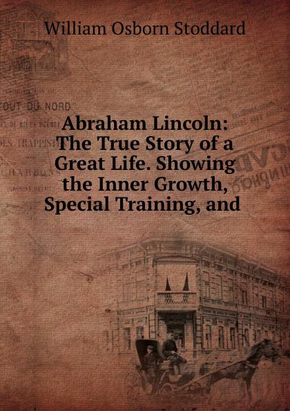 William Osborn Stoddard Abraham Lincoln