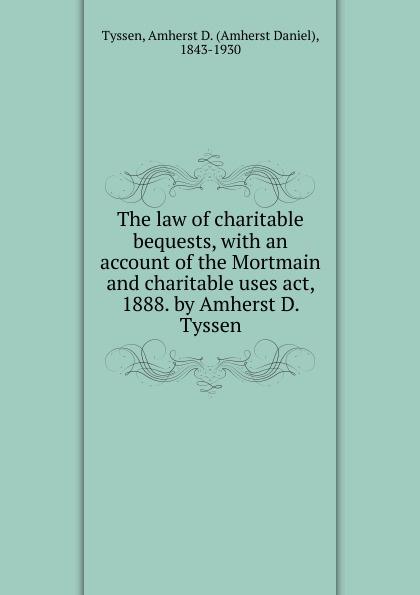 лучшая цена Amherst Daniel Tyssen The law of charitable bequests
