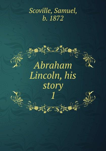 Samuel Scoville Abraham Lincoln, his story scoville samuel wild folk
