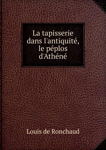 La tapisserie dans l.antiquite, le peplos d.Athene