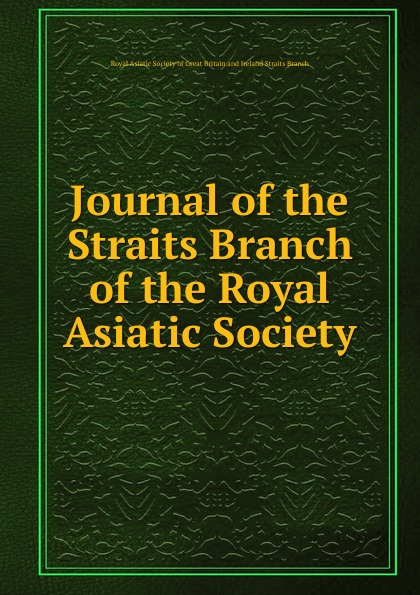 Journal of the Straits Branch of the Royal Asiatic Society asiatic