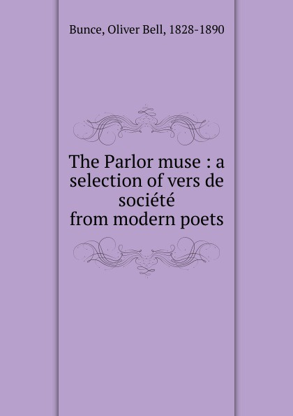 Oliver Bell Bunce The Parlor muse недорого