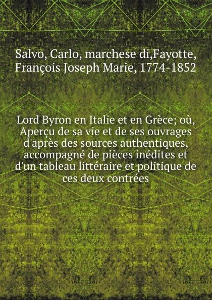 Carlo Salvo Lord Byron en Italie et en Grece victor de jouy l hermite en italie t 2