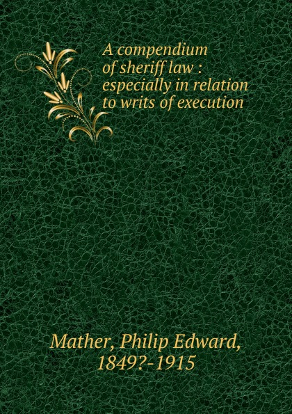 Philip Edward Mather A compendium of sheriff law clifford chane russian business law compendium 3