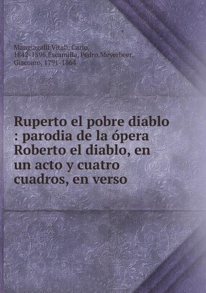 Mangiagalli Vitali Ruperto el pobre diablo composer alvarez cambio de almas fantasia comico lirica en un acto y cuatro cuadros en verso spanish edition