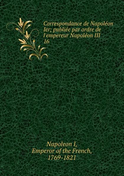 Correspondance de Napoleon Ier