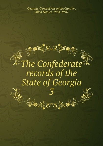 The Confederate records of the State of Georgia