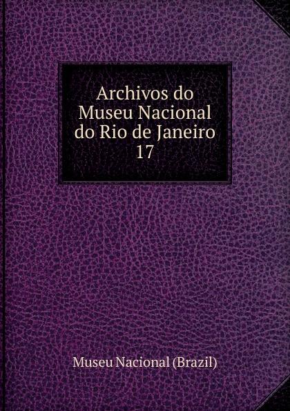 Museu Nacional Brazil Archivos do Museu Nacional do Rio de Janeiro недорго, оригинальная цена