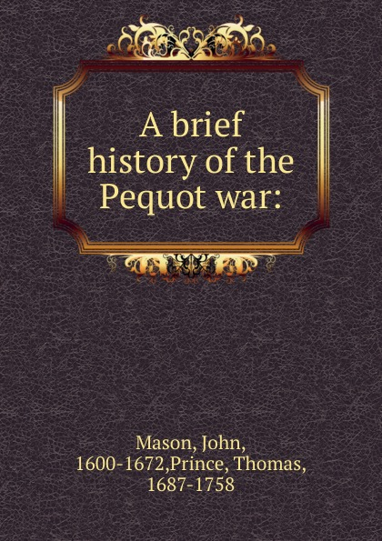A brief history of the Pequot war