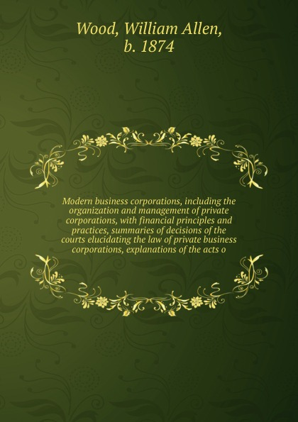 William Allen Wood Modern business corporations, including the organization and management of private corporations knowledge management practices in public organization a comparative and exploratory study with private organization