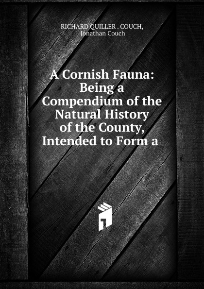Richard Quiller Couch A Cornish Fauna