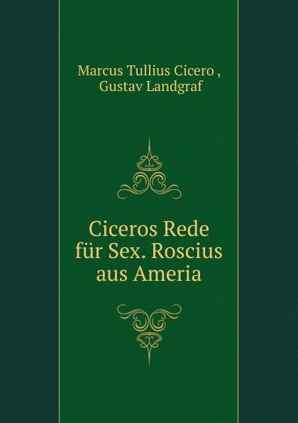 Marcus Tullius Cicero Ciceros Rede fur Sex. Roscius aus Ameria marcus tullius cicero ciceros erste und zweite philippische rede latin edition