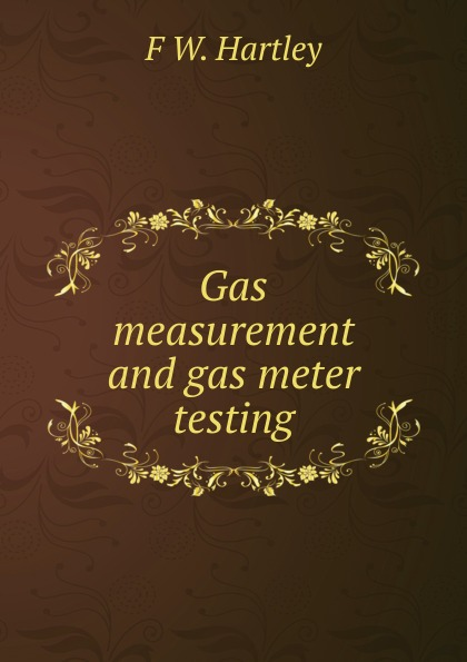 F.W. Hartley Gas measurement and gas meter testing qi huang innovative testing and measurement solutions for smart grid