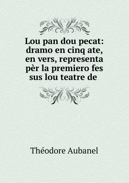 Théodore Aubanel Lou pan dou pecat трикотаж pou dou dou