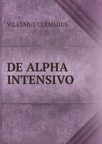 VILELMUS CLEMMIUS DE ALPHA INTENSIVO