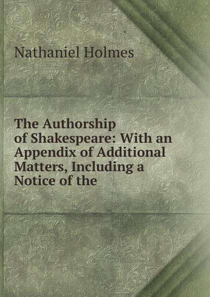 Nathaniel Holmes The Authorship of Shakespeare the new oxford shakespeare authorship companion