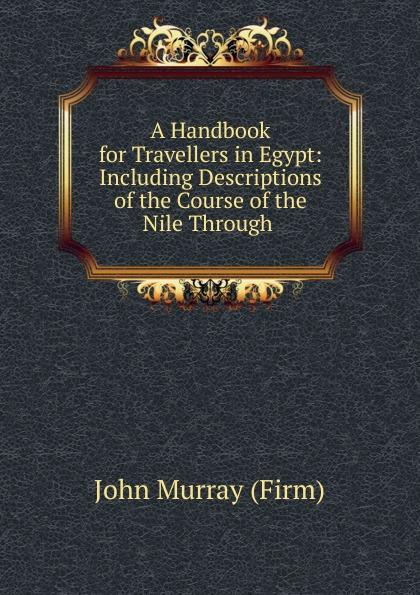 Фото - John Murray A Handbook for Travellers in Egypt richard ford a handbook for travellers in spain