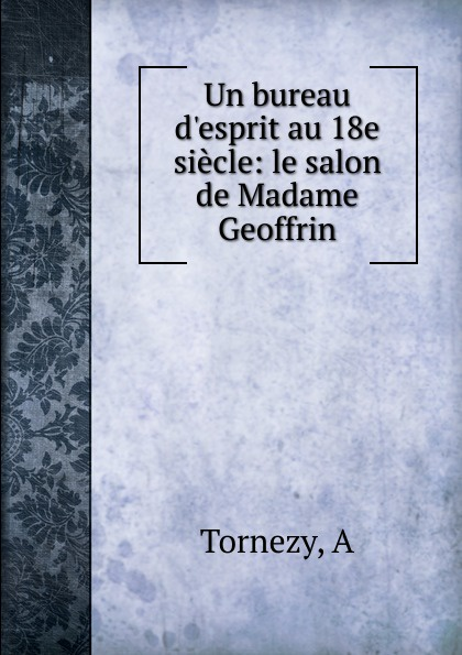 цена на A. Tornezy Un bureau d.esprit au 18e siecle