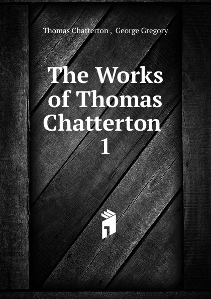 The Works of Thomas Chatterton