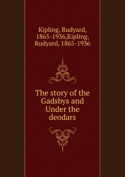 Джозеф Редьярд Киплинг The story of the Gadsbys and Under the deodars