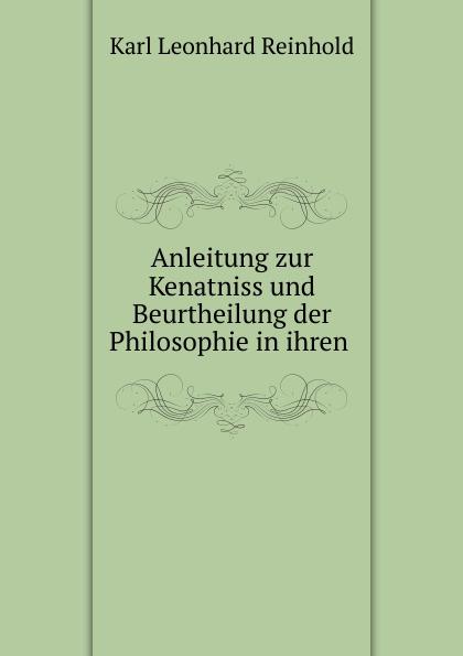 лучшая цена Karl Leonhard Reinhold Anleitung zur Kenatniss und Beurtheilung der Philosophie in ihren