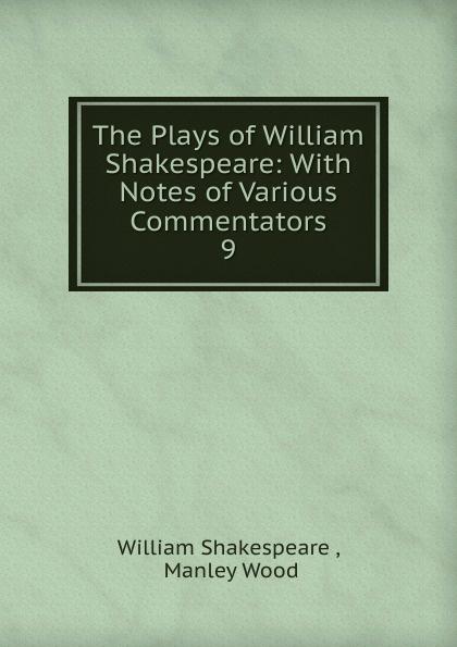 Уильям Шекспир The Plays of William Shakespeare уильям шекспир the plays of william shakespeare with notes of various commentators volume 11