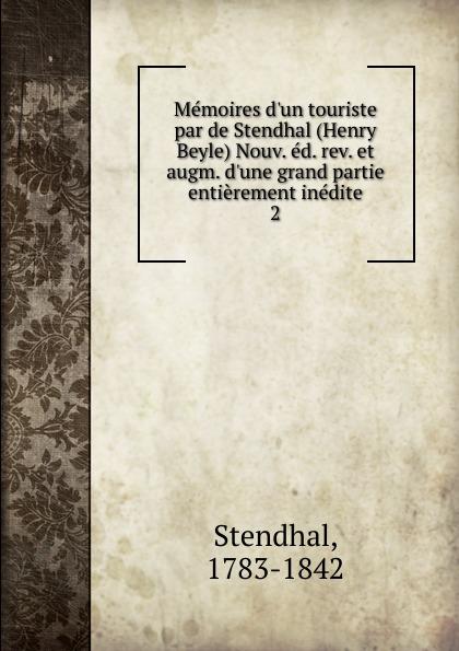 Stendhal Memoires d.un touriste par de Stendhal (Henry Beyle) Nouv. ed. rev. et augm. d.une grand partie entierement inedite memoires d un touriste том ii