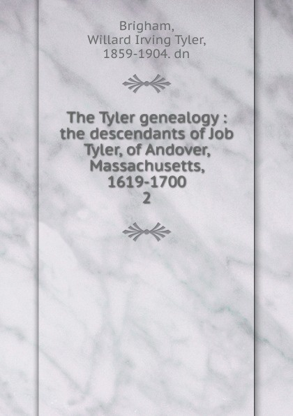 Willard Irving Tyler Brigham The Tyler genealogy stephanie tyler coming undone