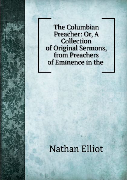 Nathan Elliot The Columbian Preacher