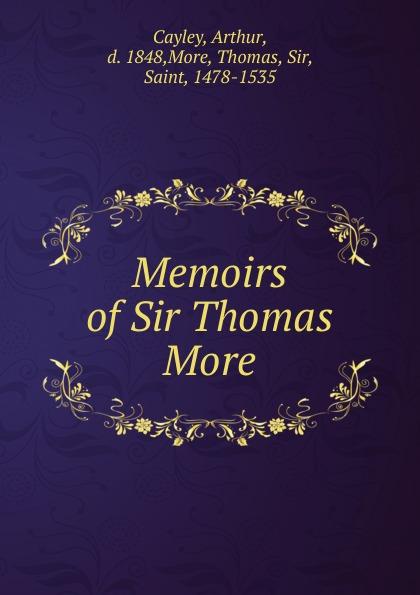 лучшая цена Arthur Cayley Memoirs of Sir Thomas More