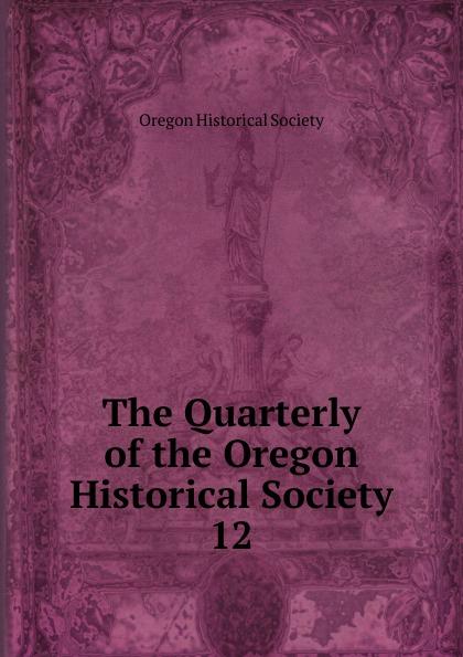 The Quarterly of the Oregon Historical Society цена