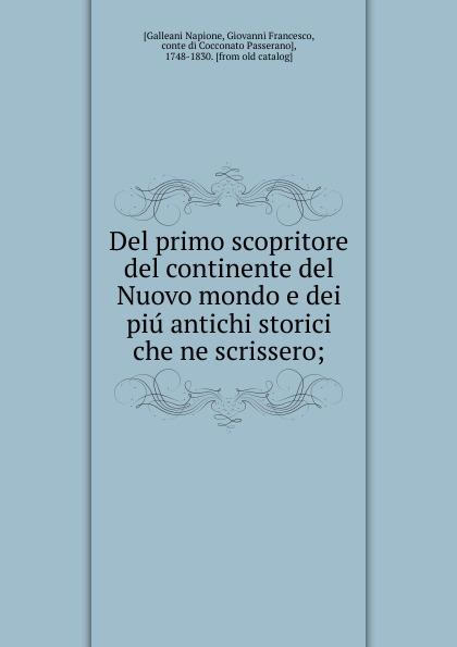 Galleani Napione Del primo scopritore del continente del Nuovo mondo e dei piu antichi storici che ne scrissero frank g ripel antichi dei