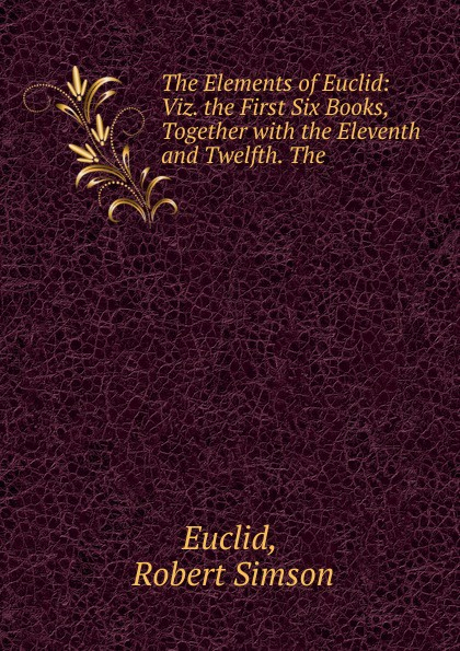 Robert Simson Euclid The Elements of Euclid robert simson the elements of euclid