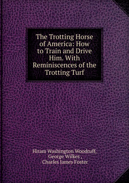Фото - Hiram Washington Woodruff The Trotting Horse of America year book trotting and pacing