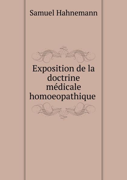Samuel Hahnemann Exposition de la doctrine medicale homoeopathique paris hopital hahnemann l hahnemannisme journal de la medicine homoeopathique 2