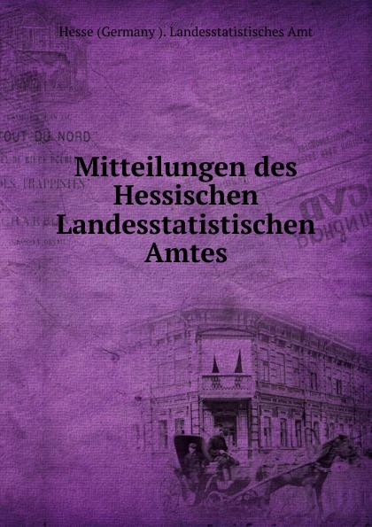 Hesse Germany Landesstatistisches Amt Mitteilungen des Hessischen Landesstatistischen Amtes hesse landesstatistisches amt mitteilungen des hessischen landesstatistischen amtes volumes 36 37 german edition