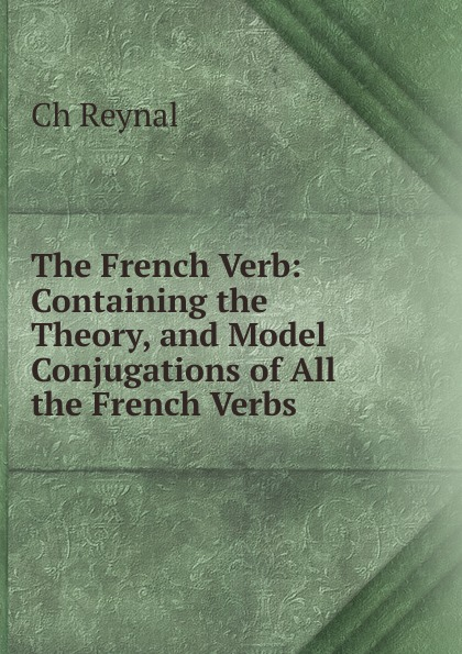 Ch. Reynal The French Verb the love verb