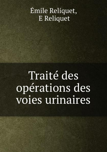 Traite des operations des voies urinaires