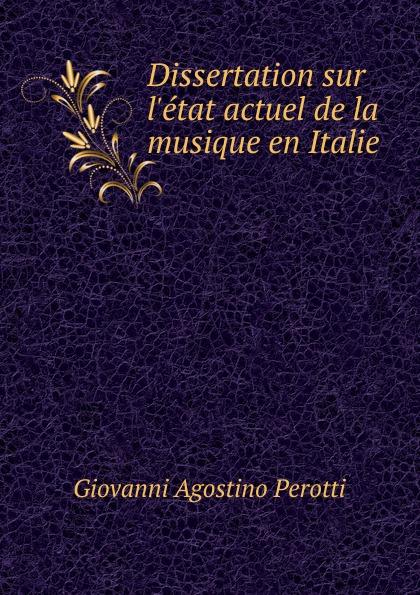 Giovanni Agostino Perotti Dissertation sur l.etat actuel de la musique en Italie victor de jouy l hermite en italie t 2