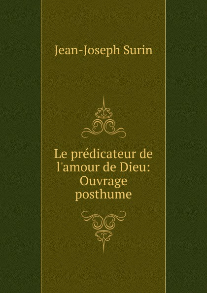 Фото - Jean-Joseph Surin Le predicateur de l.amour de Dieu jean paul gaultier le male
