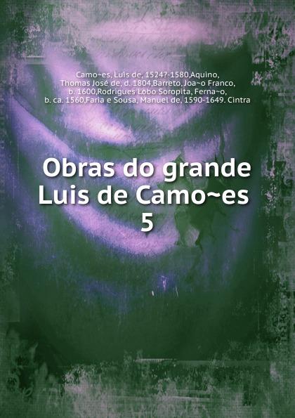 Luís de Camões Obras do grande Luis de Camoes luis de camoes la lusiade t 1