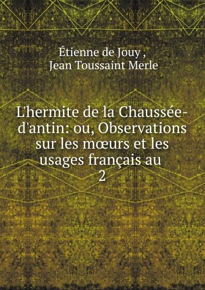 Étienne de Jouy L.hermite de la Chaussee-d.antin victor de jouy l hermite de la chaussee d antin t 2